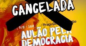 CANCELADA AULA PÚBLICA PELA DEMOCRACIA